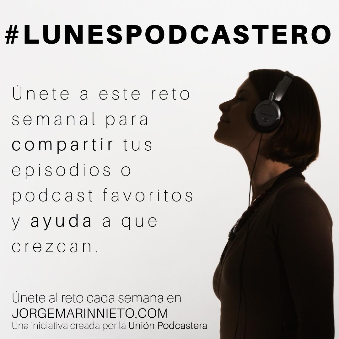 Únete al #LunesPodcastero