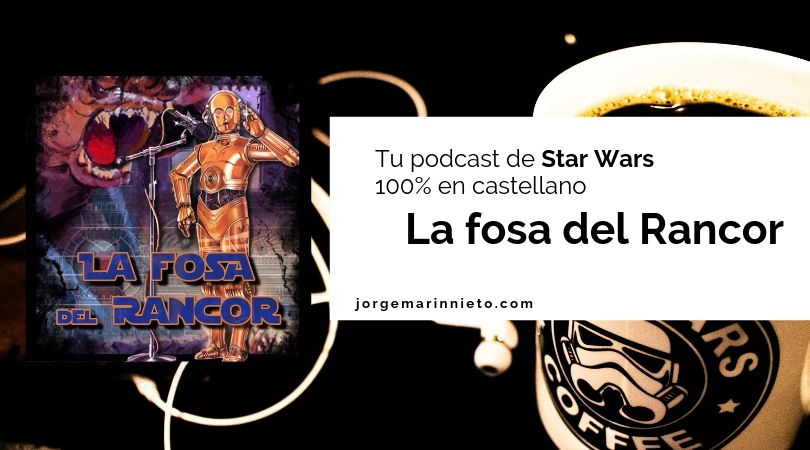 La fosa del Rancor – Tu podcast de Star Wars 100% en castellano