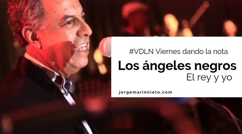 Los ángeles negros - El rey y yo | #VDLN