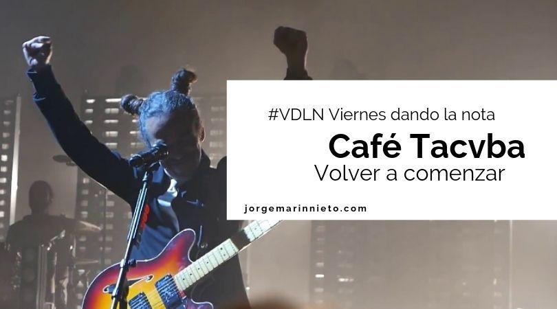 CAFE TACVBA - VOLVER A COMENZAR