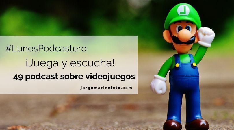 49 podcast sobre videojuegos | #LunesPodcastero