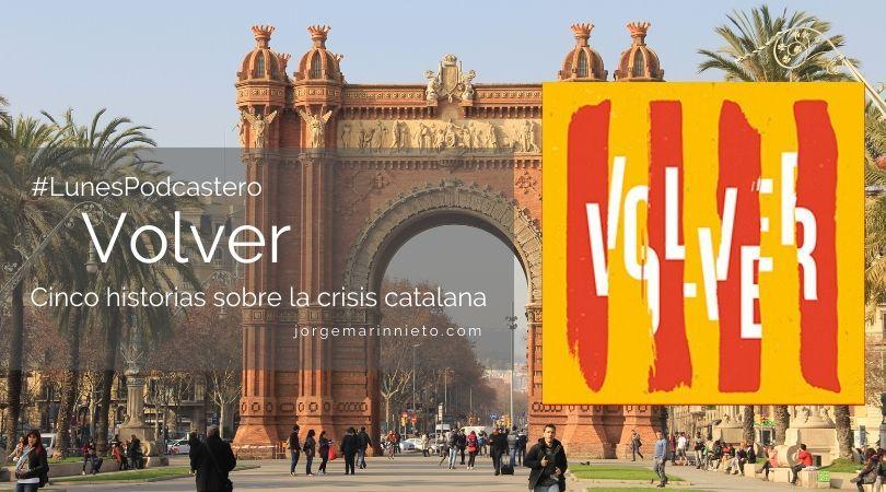Volver, cinco historias sobre la crisis catalana