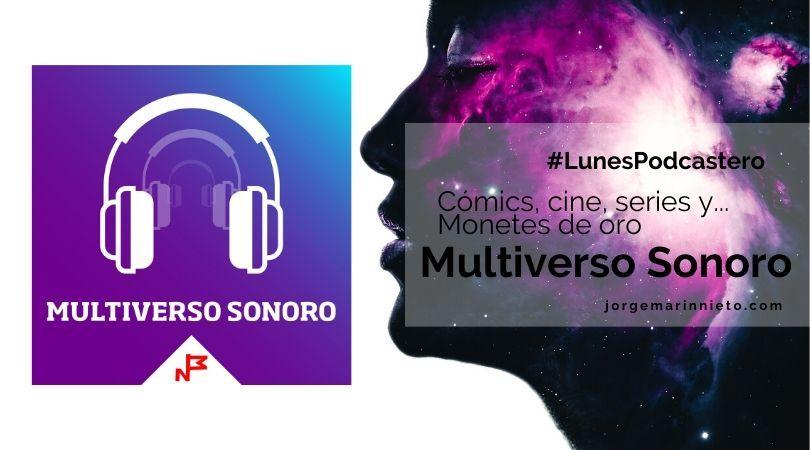 Multiverso Sonoro - Cómics, cine, series y... Monetes de Oro