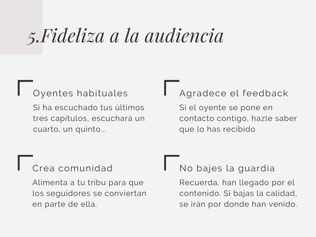 Fideliza a tu audiencia.