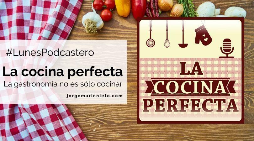 La cocina perfecta - La gastronomía no es sólo cocinar