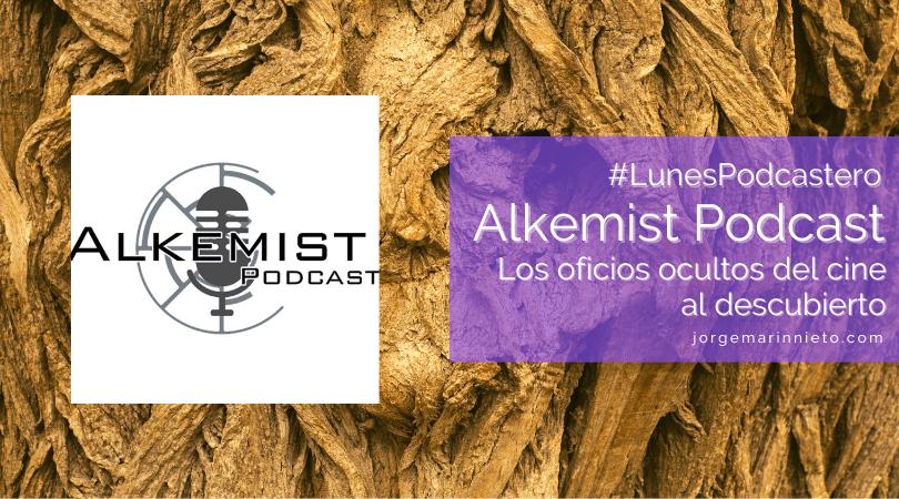 Alkemist Podcast - Los oficios ocultos del cine al descubierto | #LunesPodcastero