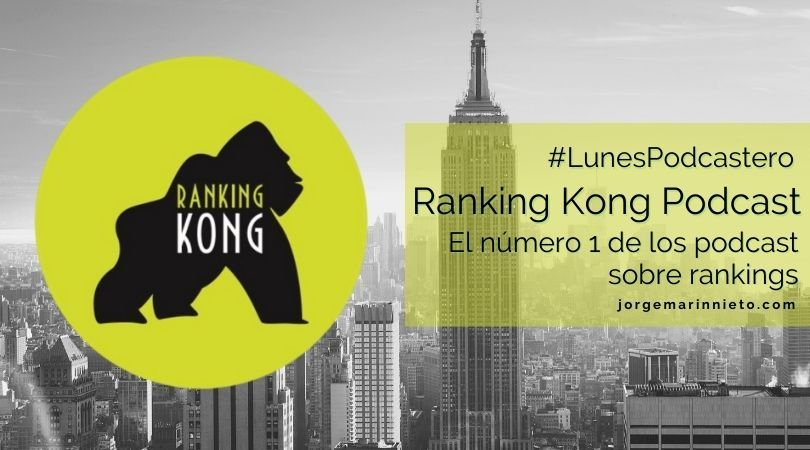 Ranking Kong Podcast - El número 1 de los podcast sobre rankings | #LunesPodcastero