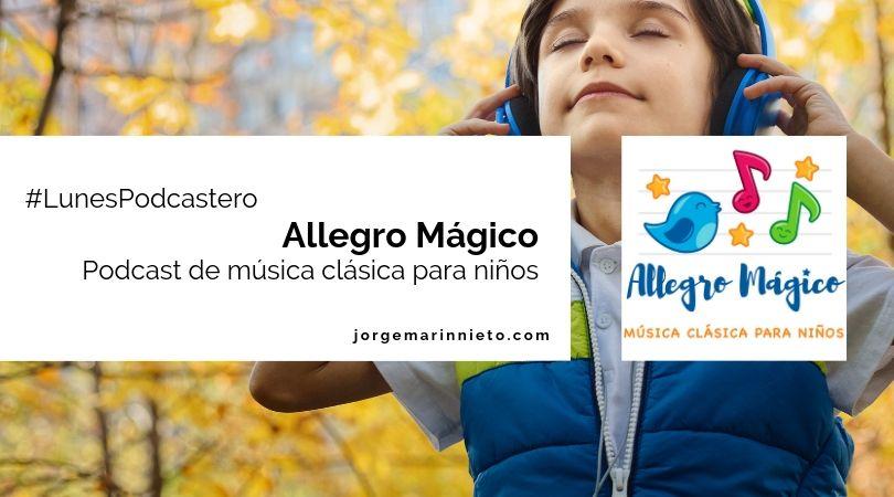 Allegro mágico - podcast de música clásica para niños
