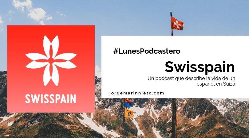 Swisspain - un podcast que describe la vida de un español en Suiza