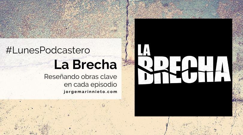 La Brecha Podcast