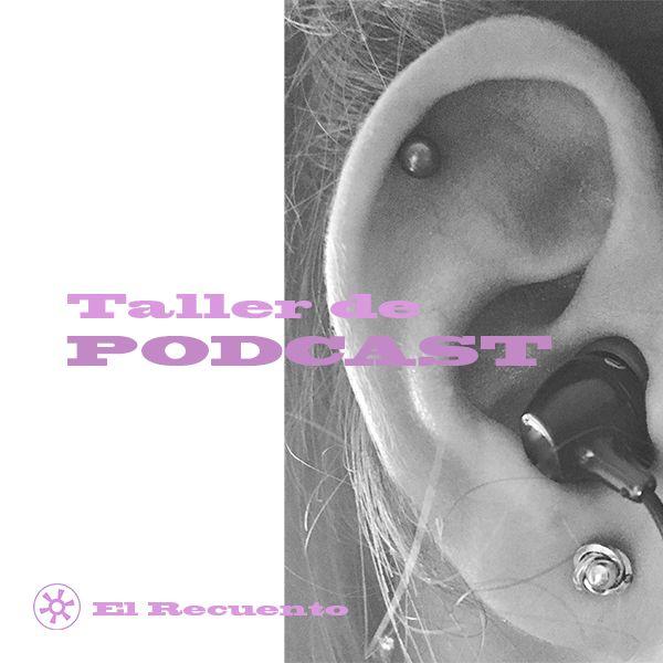 Curso podcast El Recuento