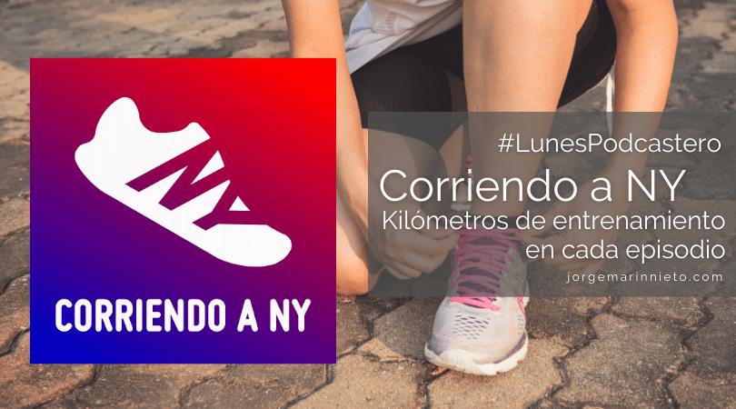 Corriendo a Nueva York - Kilómetros de entrenamiento en cada capítulo | #LunesPodcastero