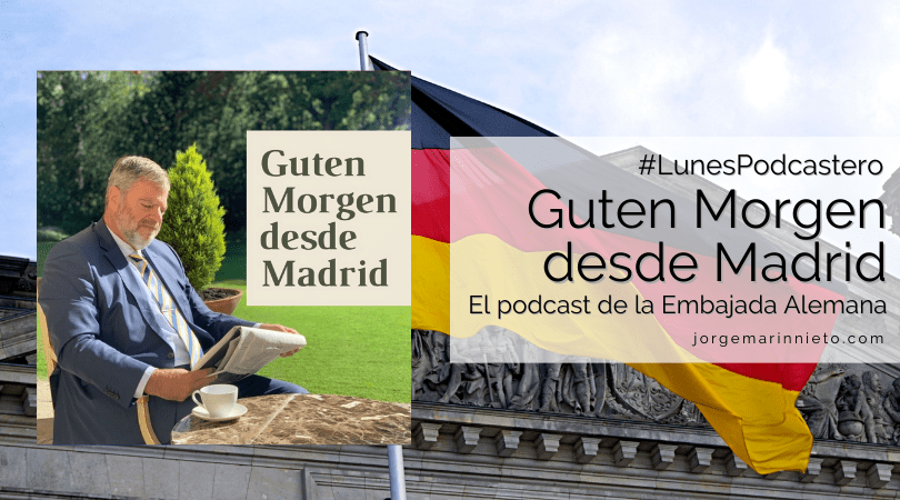 Guten Morgen desde Madrid - El podcast de la Embajada Alemana