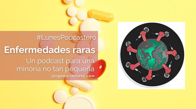 Enfermedades raras - Un podcast para una minoría no tan pequeña