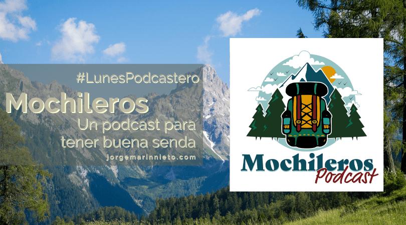 Mochileros Podcast - Un podcast para tener buena senda | #LunesPodcastero