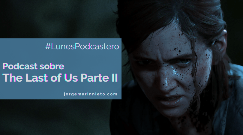 Podcast sobre The last of us parte 2