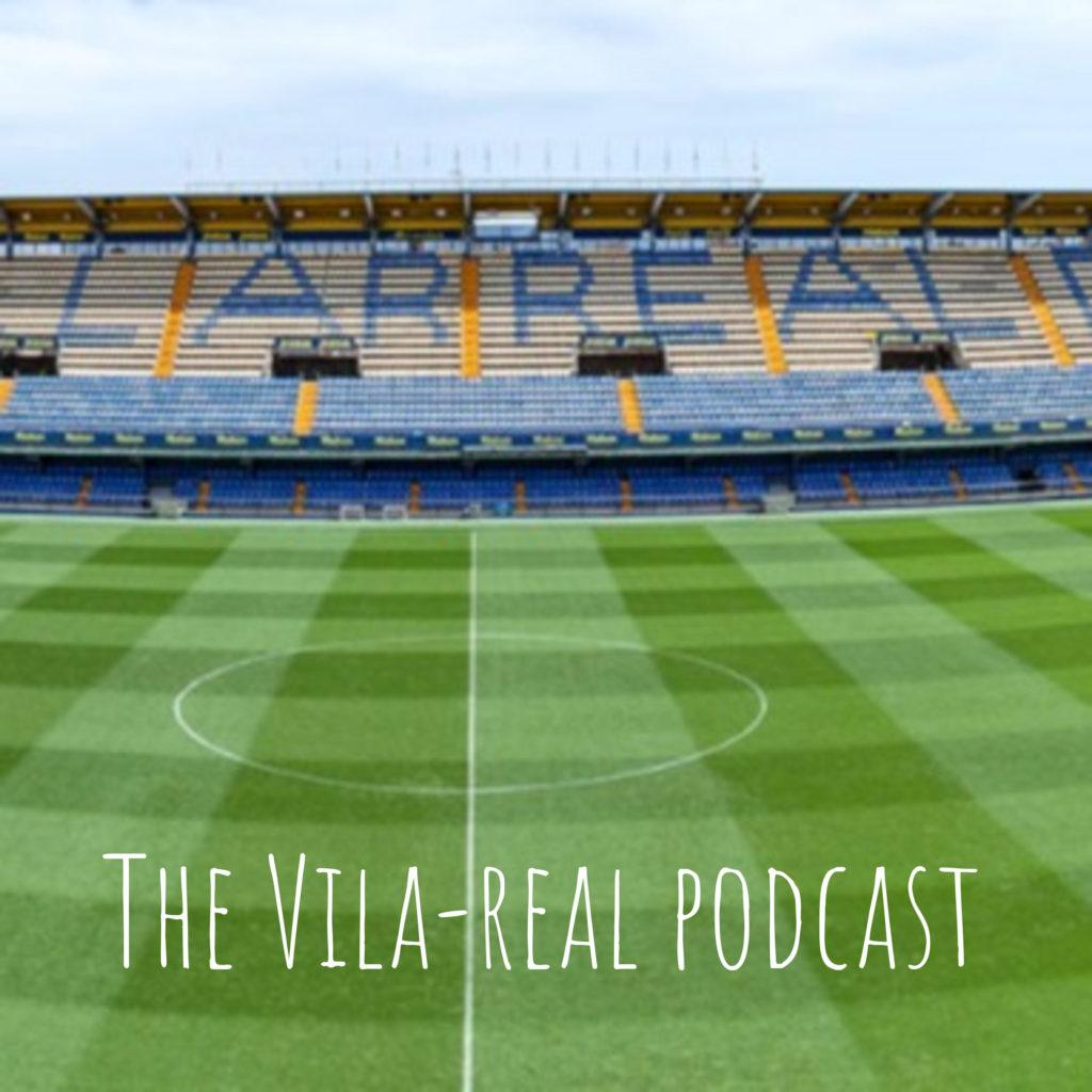 The Vila-Real Soccer Podcast