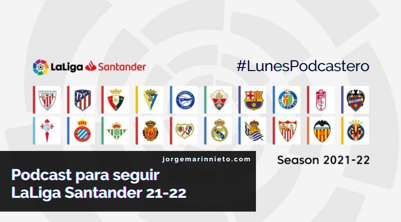 Podcast para seguir La Liga Santander 21-22 seas del equipo que seas